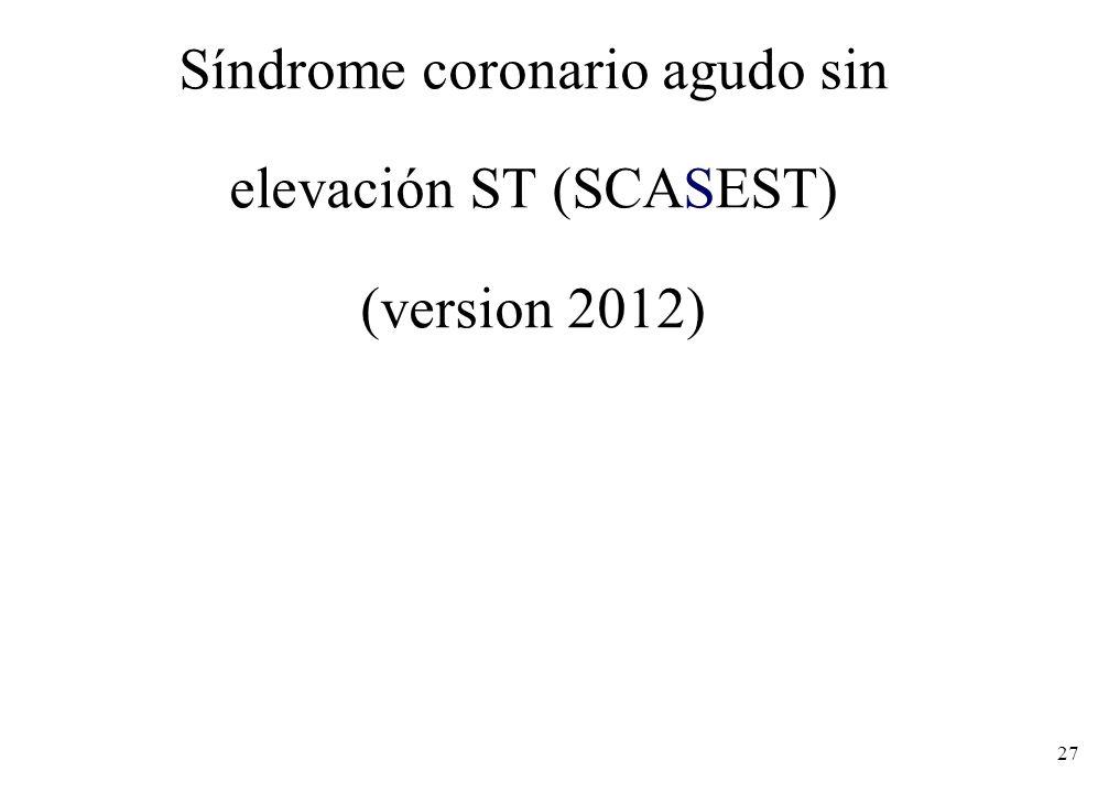 Síndrome coronario agudo sin elevación ST (SCASEST) (version 2012)