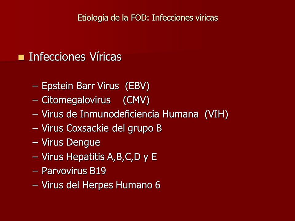 Etiología de la FOD: Infecciones víricas