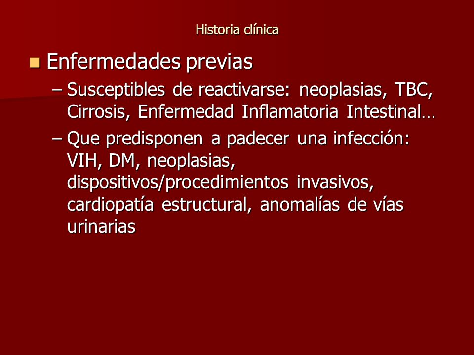 Historia clínica Enfermedades previas. Susceptibles de reactivarse: neoplasias, TBC, Cirrosis, Enfermedad Inflamatoria Intestinal…