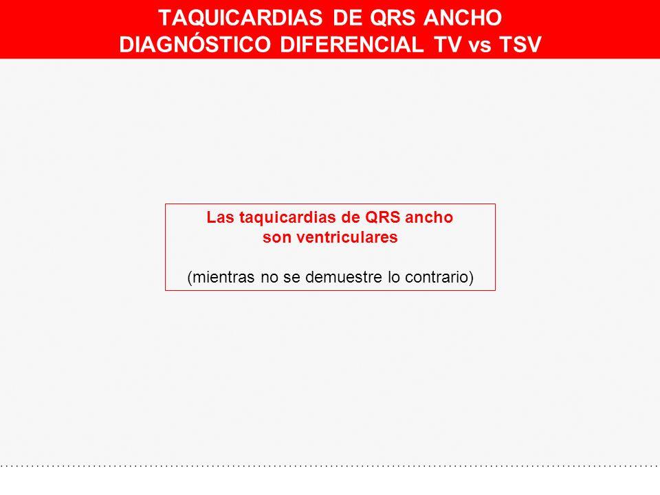 TAQUICARDIAS DE QRS ANCHO DIAGNÓSTICO DIFERENCIAL TV vs TSV