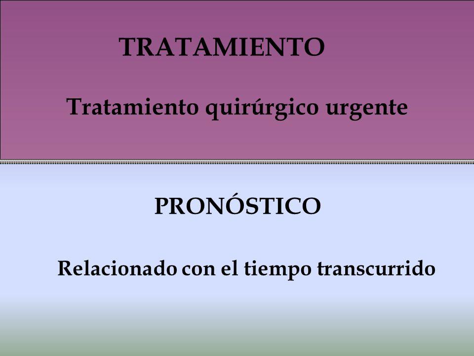 TRATAMIENTO Tratamiento quirúrgico urgente