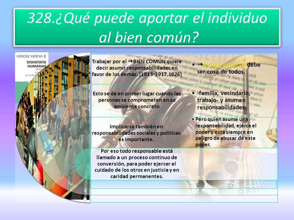 328.¿Qué puede aportar el individuo al bien común