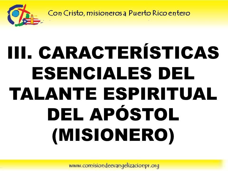 III. CARACTERÍSTICAS ESENCIALES DEL TALANTE ESPIRITUAL