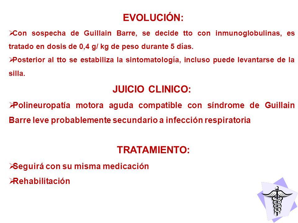 EVOLUCIÓN: JUICIO CLINICO: TRATAMIENTO: