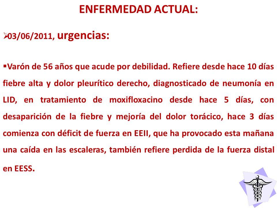 ENFERMEDAD ACTUAL: 03/06/2011, urgencias: