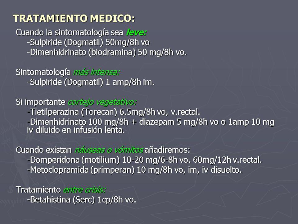 TRATAMIENTO MEDICO: Cuando la sintomatología sea leve: