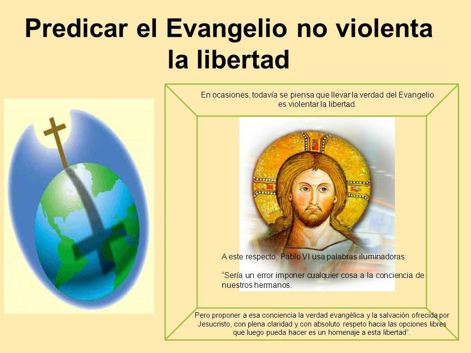 Predicar el Evangelio no violenta la libertad