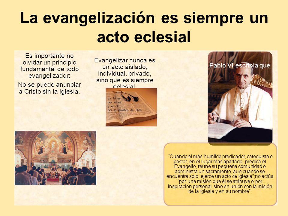 La evangelización es siempre un acto eclesial