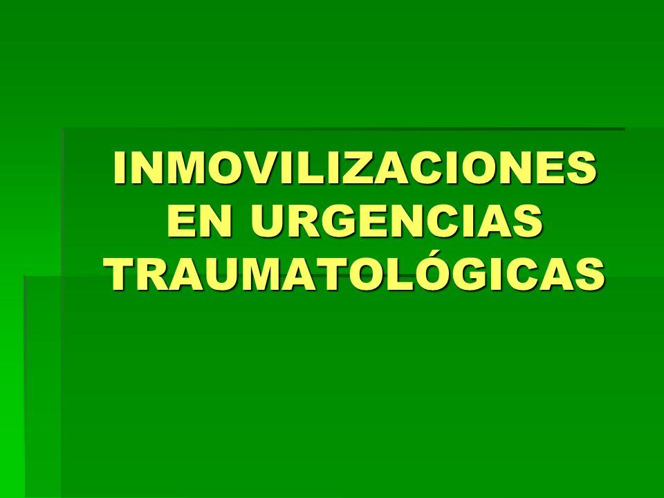 INMOVILIZACIONES EN URGENCIAS TRAUMATOLÓGICAS