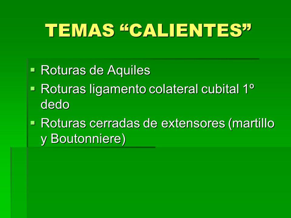 TEMAS CALIENTES Roturas de Aquiles