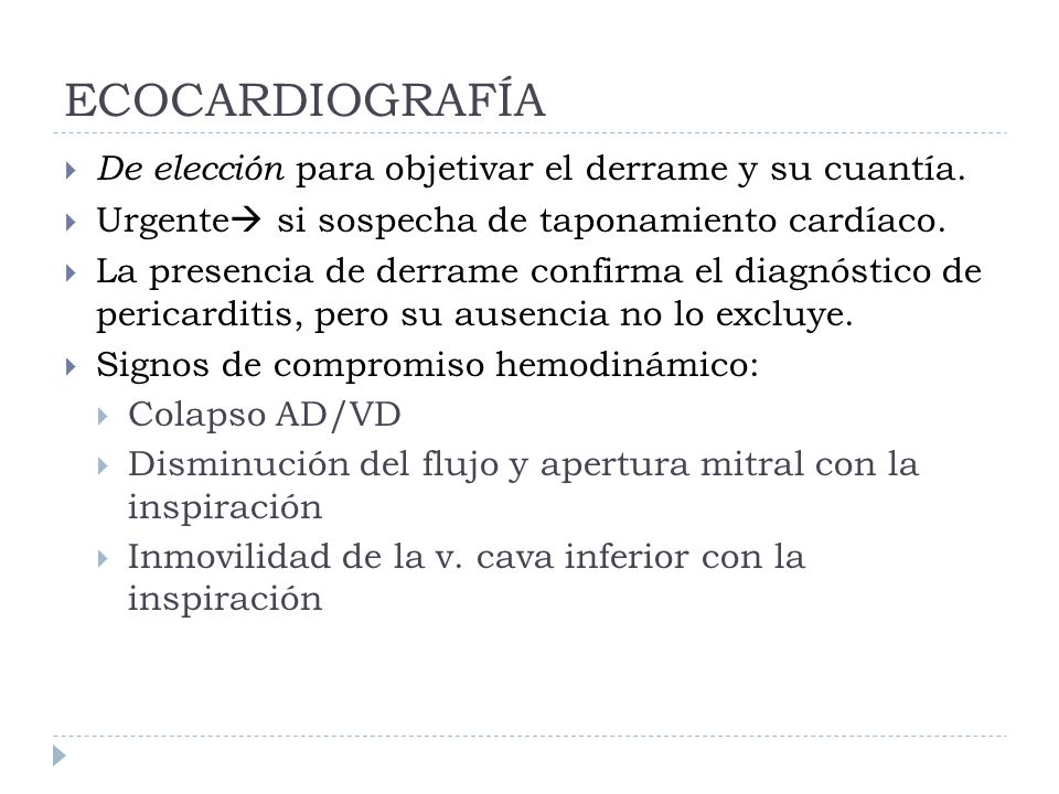 ECOCARDIOGRAFÍA De elección para objetivar el derrame y su cuantía.