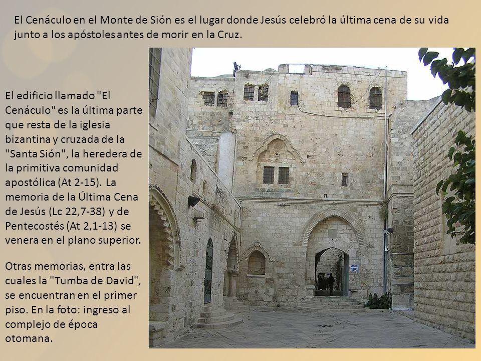 El Cenáculo en el Monte de Sión es el lugar donde Jesús celebró la última cena de su vida junto a los apóstoles antes de morir en la Cruz.