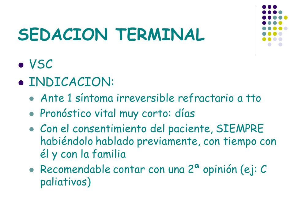 SEDACION TERMINAL VSC INDICACION: