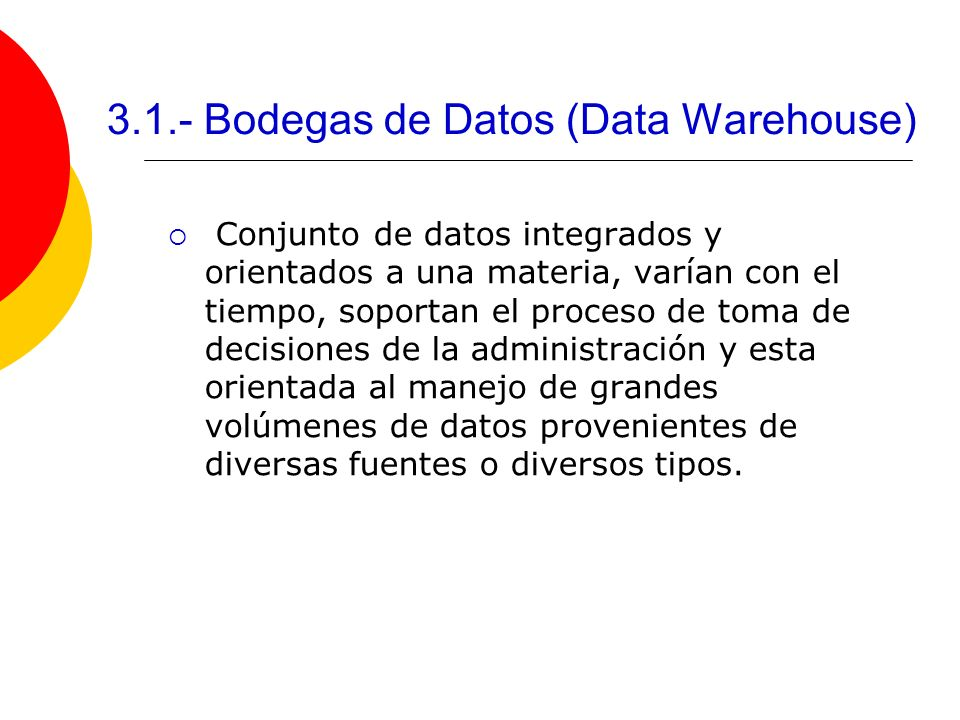 3.1.- Bodegas de Datos (Data Warehouse)