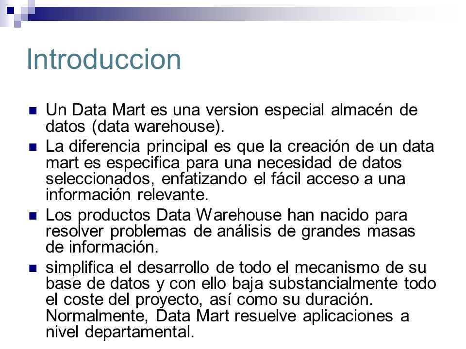 Introduccion Un Data Mart es una version especial almacén de datos (data warehouse).