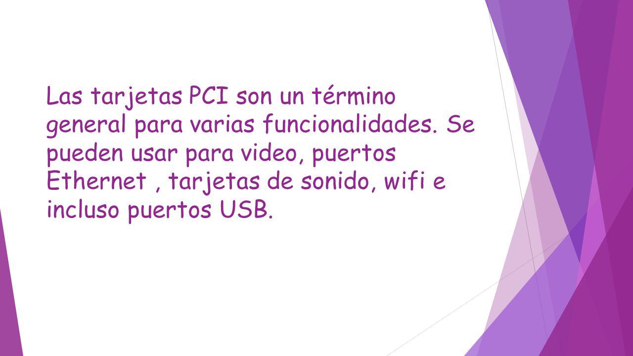 Las tarjetas PCI son un término general para varias funcionalidades