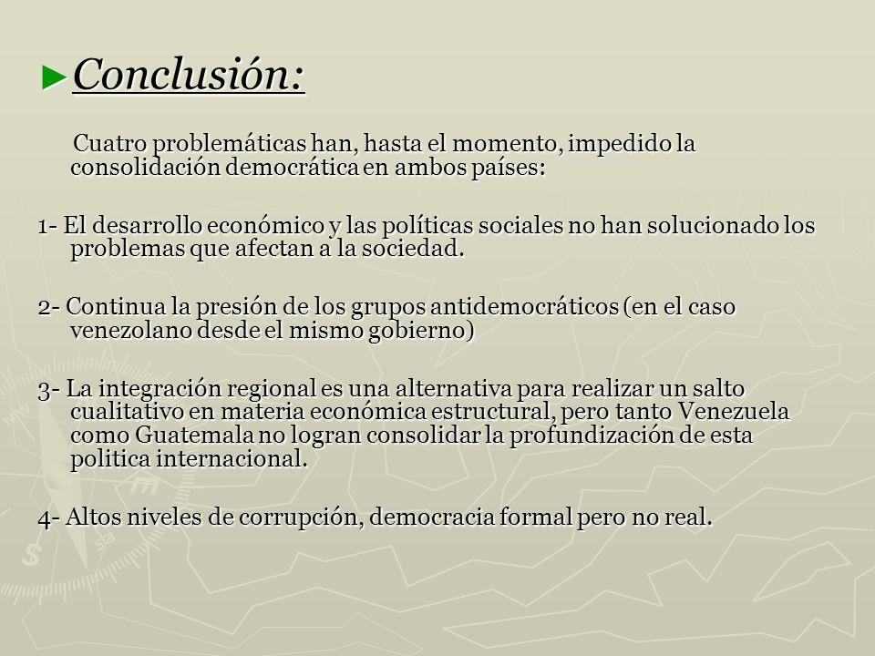 Conclusión: Cuatro problemáticas han, hasta el momento, impedido la consolidación democrática en ambos países: