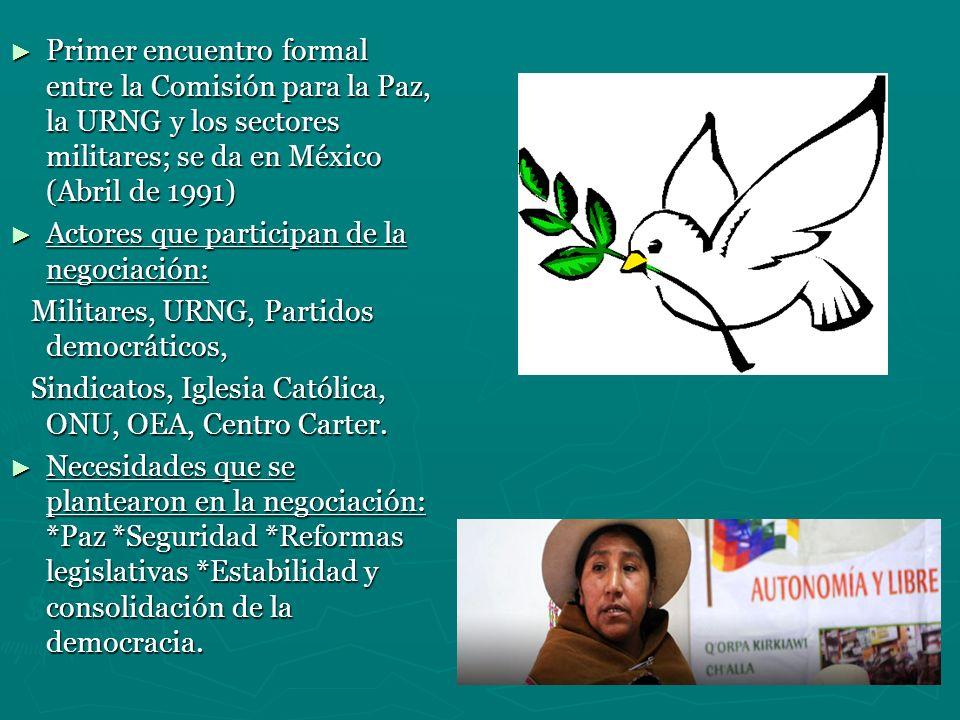 Primer encuentro formal entre la Comisión para la Paz, la URNG y los sectores militares; se da en México (Abril de 1991)