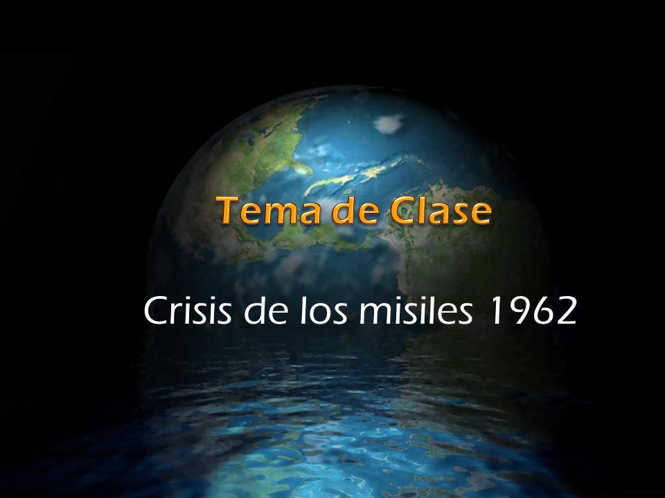 Tema de Clase Crisis de los misiles 1962