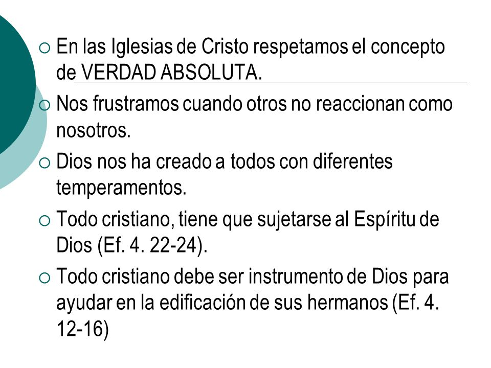 En las Iglesias de Cristo respetamos el concepto de VERDAD ABSOLUTA.