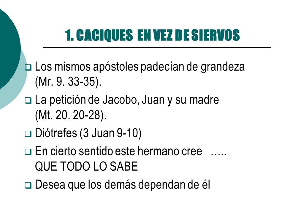 1. CACIQUES EN VEZ DE SIERVOS