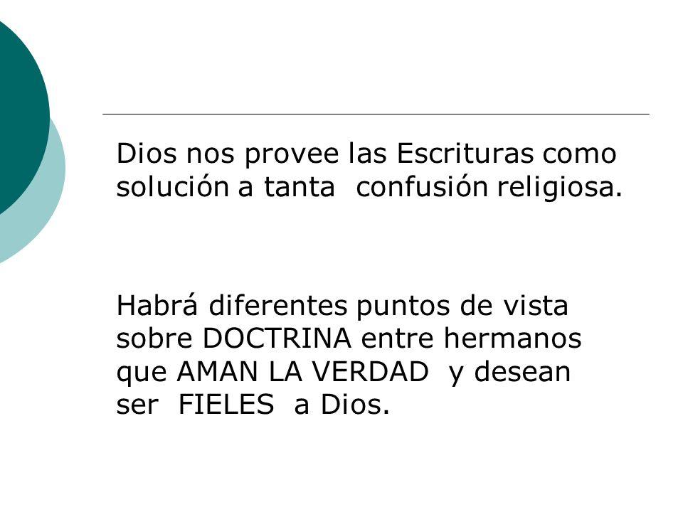 Dios nos provee las Escrituras como solución a tanta confusión religiosa.