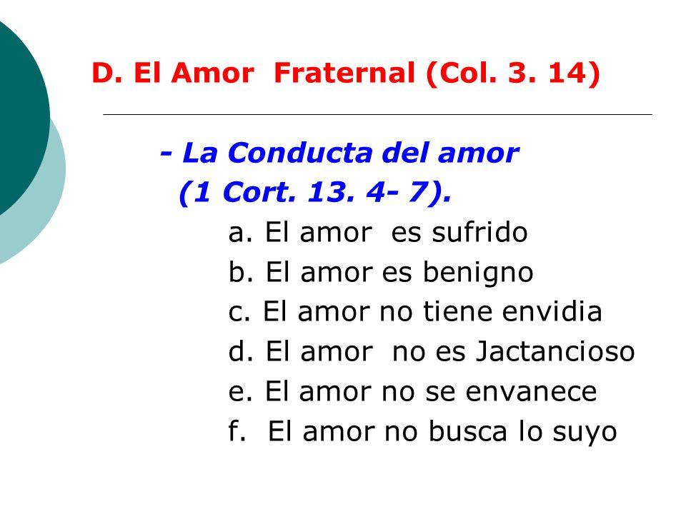 D. El Amor Fraternal (Col. 3. 14)