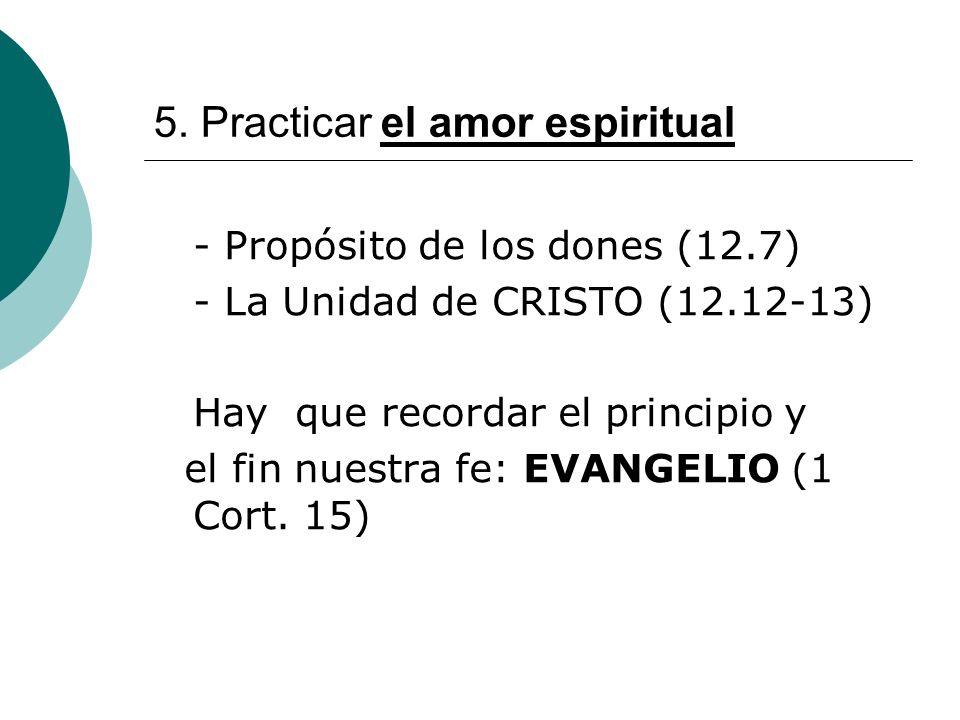 5. Practicar el amor espiritual
