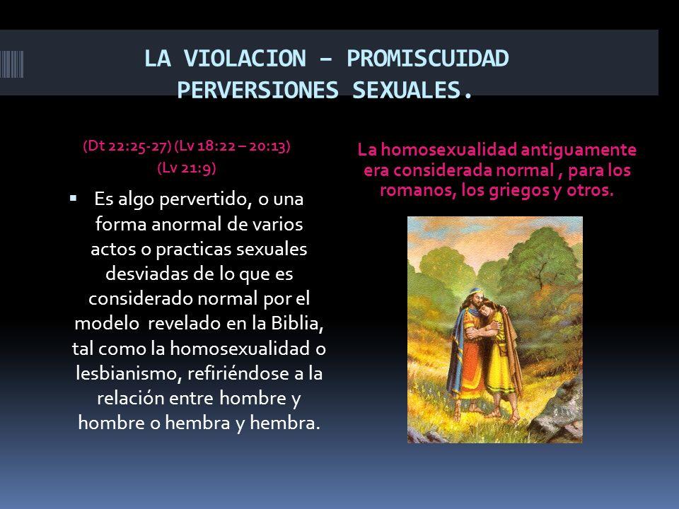 LA VIOLACION – PROMISCUIDAD PERVERSIONES SEXUALES.
