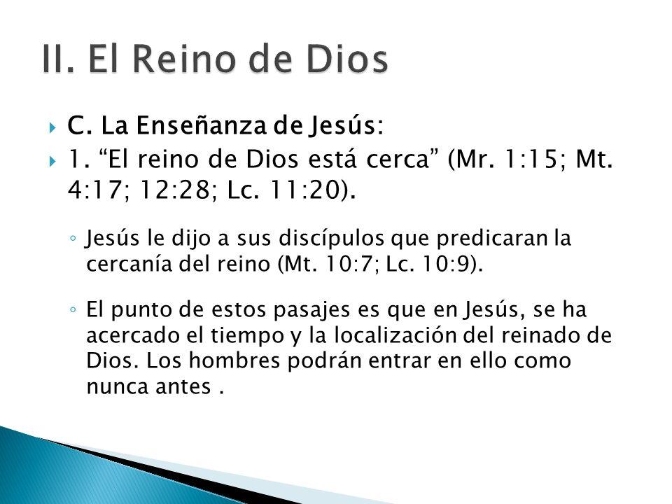 II. El Reino de Dios C. La Enseñanza de Jesús: