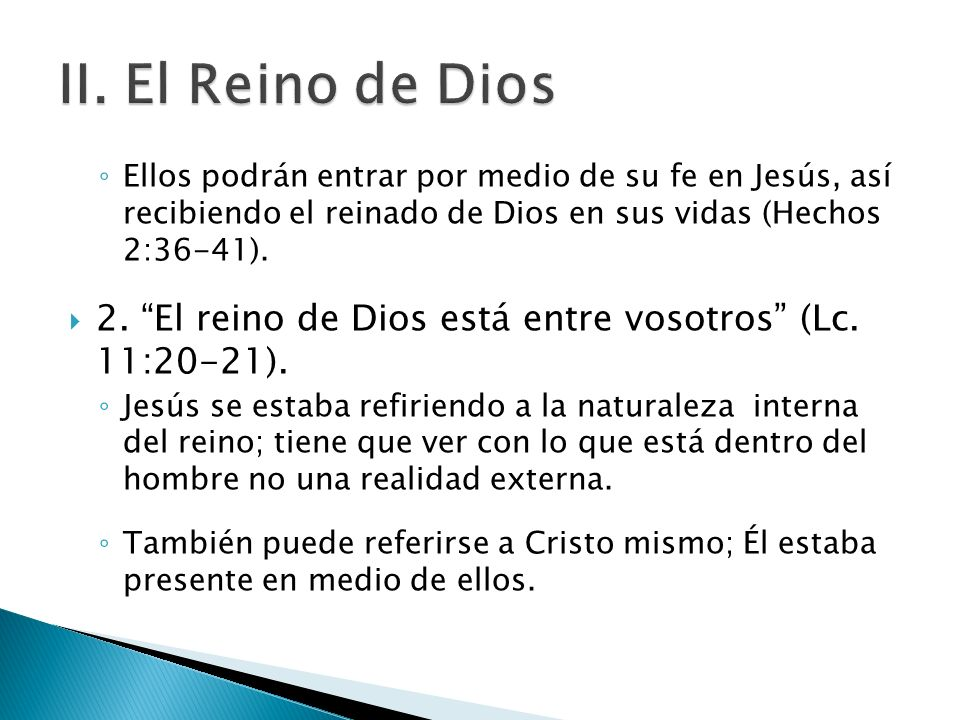 II. El Reino de Dios Ellos podrán entrar por medio de su fe en Jesús, así recibiendo el reinado de Dios en sus vidas (Hechos 2:36-41).