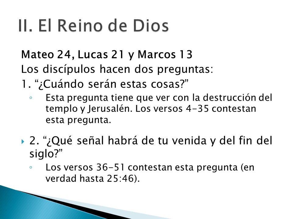 II. El Reino de Dios Mateo 24, Lucas 21 y Marcos 13