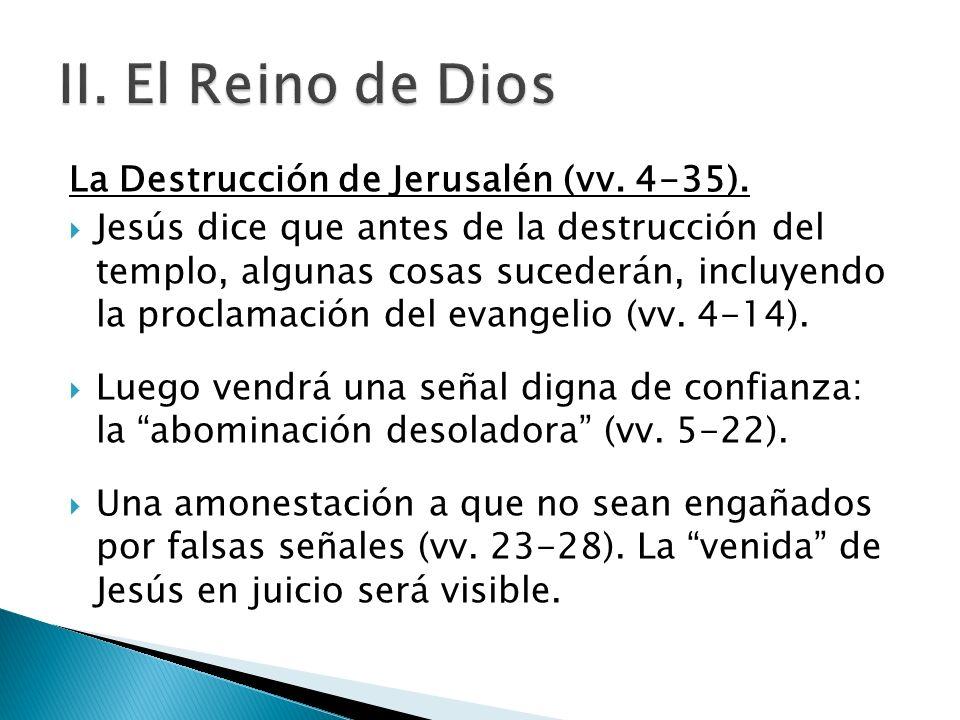 II. El Reino de Dios La Destrucción de Jerusalén (vv. 4-35).