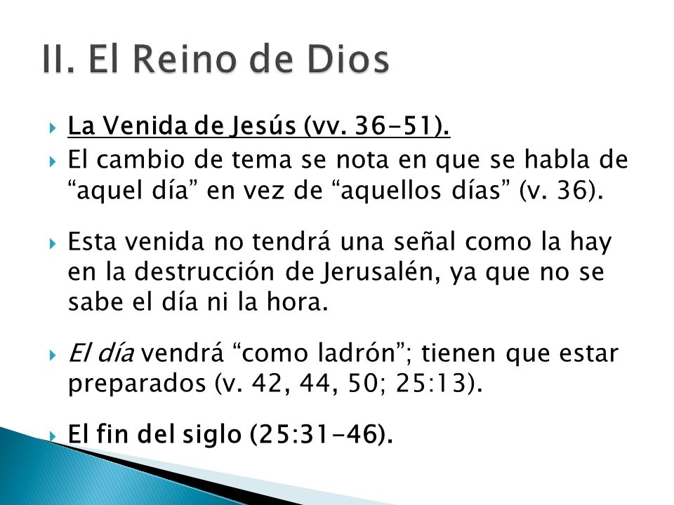 II. El Reino de Dios La Venida de Jesús (vv. 36-51).