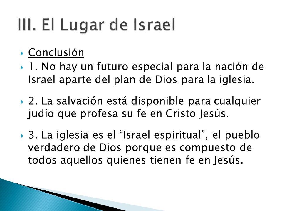 III. El Lugar de Israel Conclusión