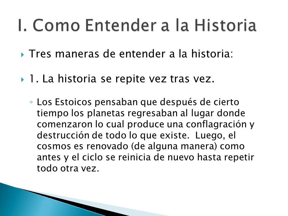 I. Como Entender a la Historia