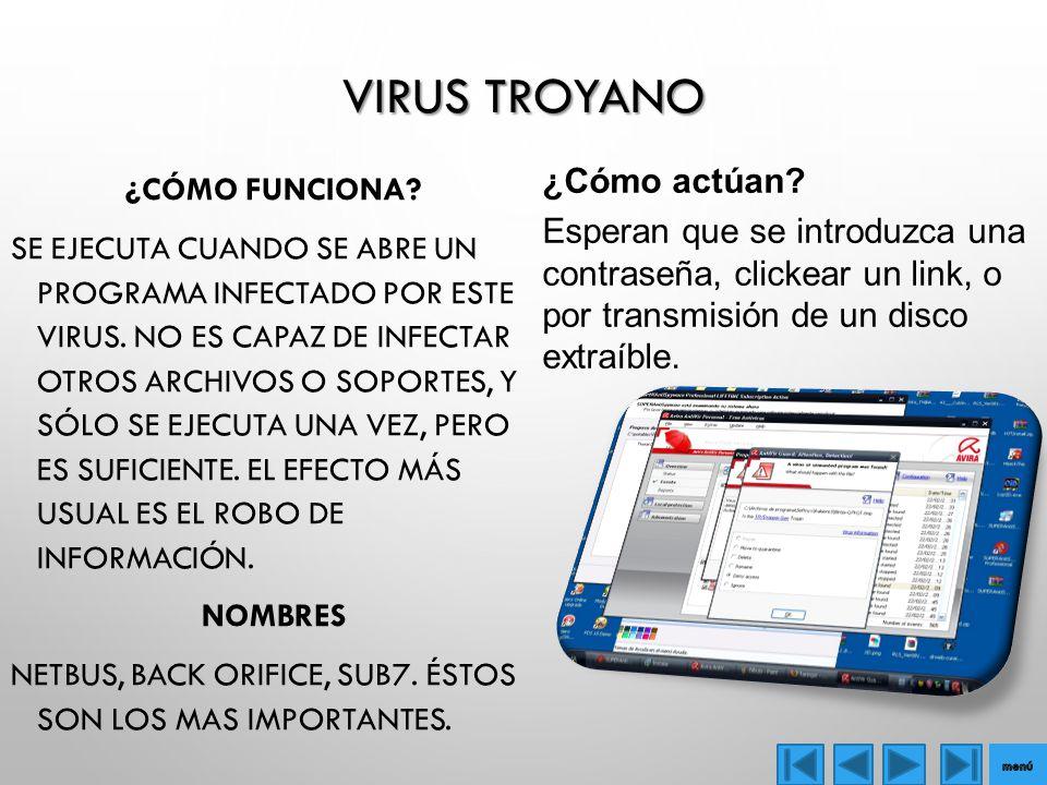 Virus Troyano ¿Cómo actúan