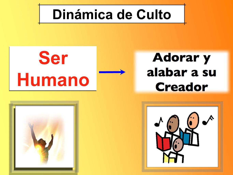 Dinámica de Culto Ser Humano