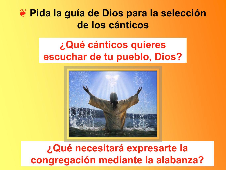❦ Pida la guía de Dios para la selección de los cánticos