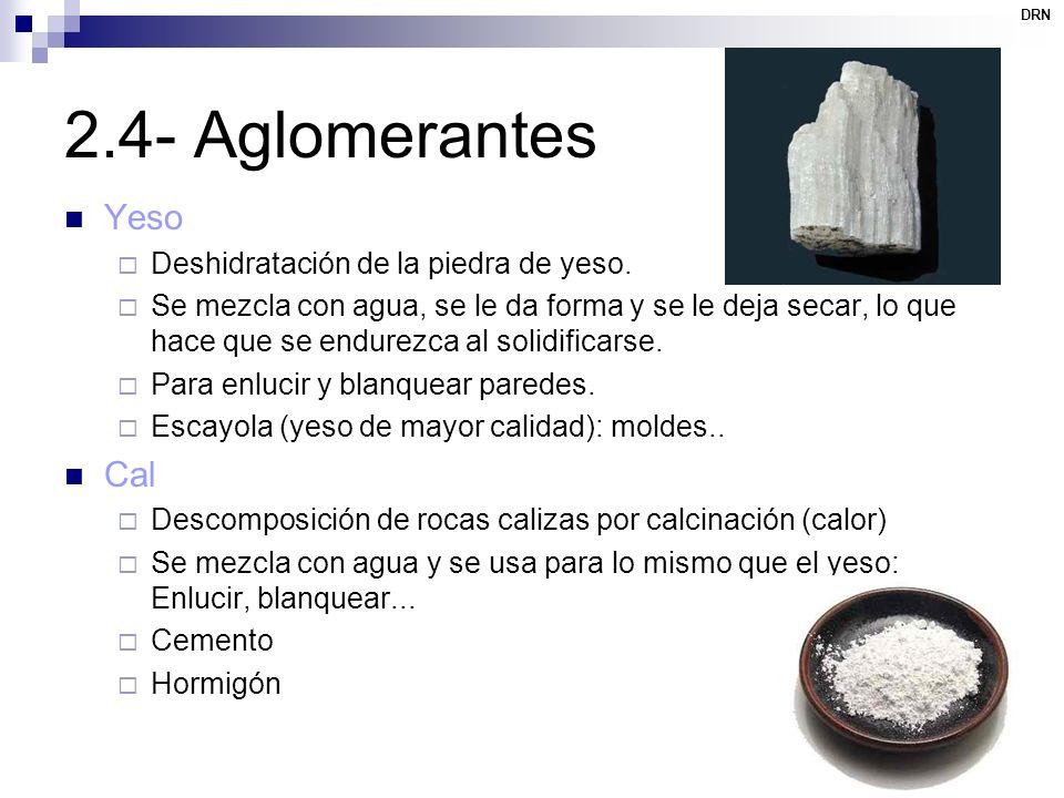2.4- Aglomerantes Yeso Cal Deshidratación de la piedra de yeso.