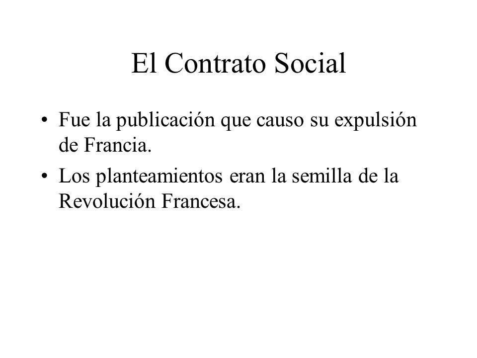 El Contrato Social Fue la publicación que causo su expulsión de Francia.