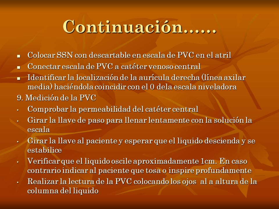 Continuación…… Colocar SSN con descartable en escala de PVC en el atril. Conectar escala de PVC a catéter venoso central.