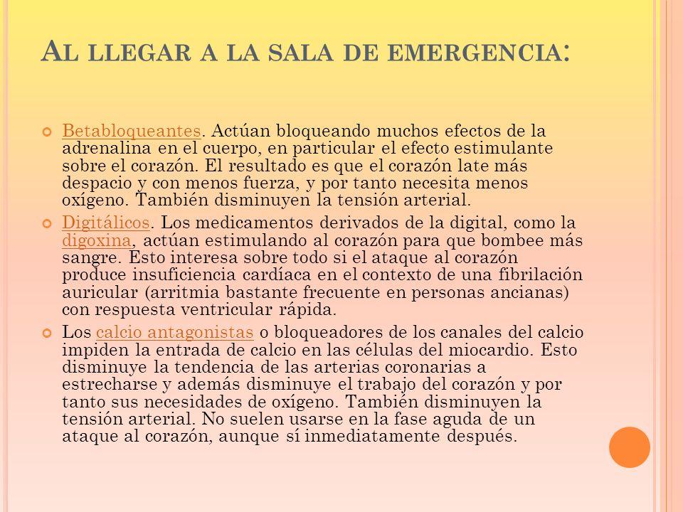 Al llegar a la sala de emergencia: