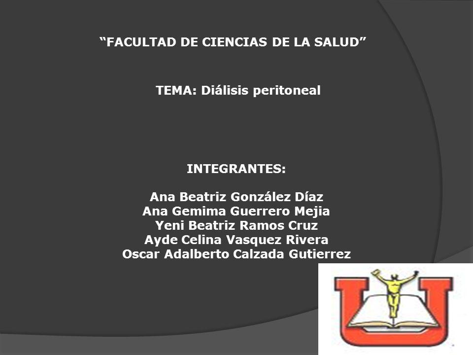 FACULTAD DE CIENCIAS DE LA SALUD TEMA: Diálisis peritoneal