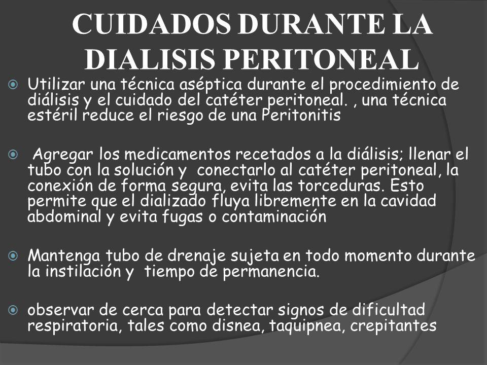 CUIDADOS DURANTE LA DIALISIS PERITONEAL