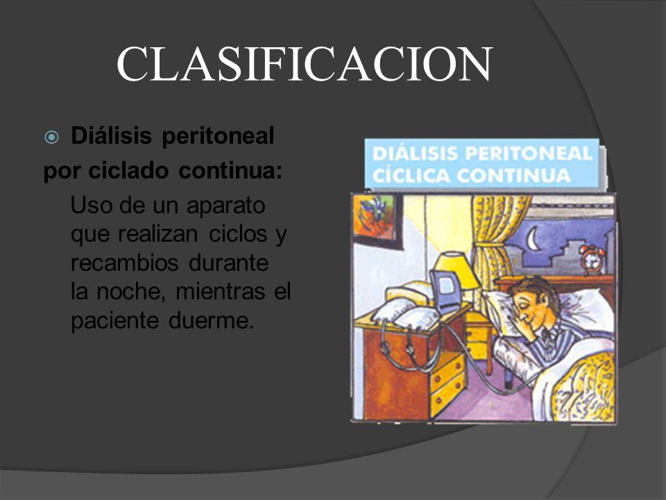 CLASIFICACION Diálisis peritoneal por ciclado continua:
