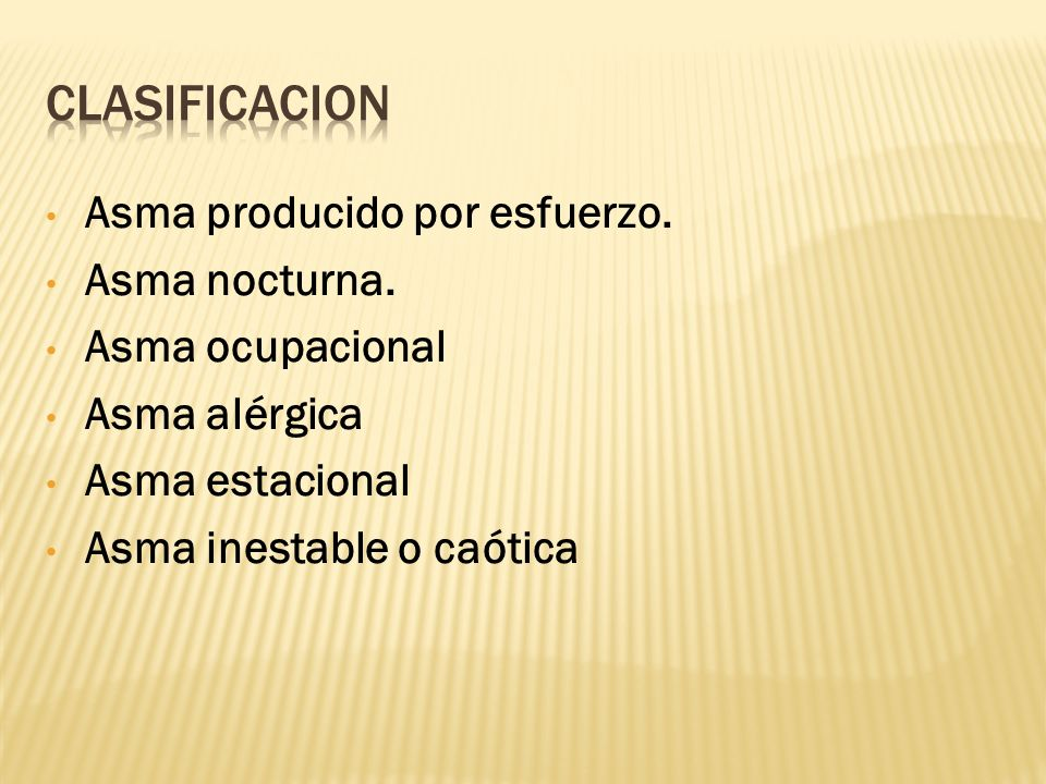 CLASIFICACION Asma producido por esfuerzo. Asma nocturna.