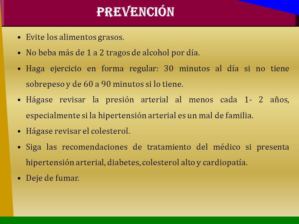 PREVENCIÓN Evite los alimentos grasos.