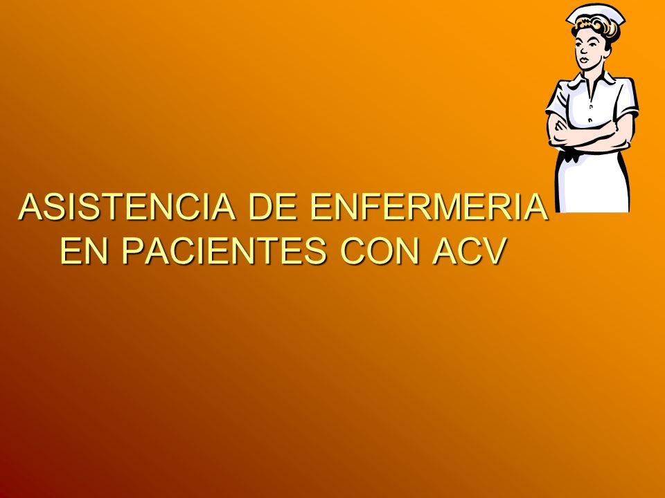 ASISTENCIA DE ENFERMERIA EN PACIENTES CON ACV