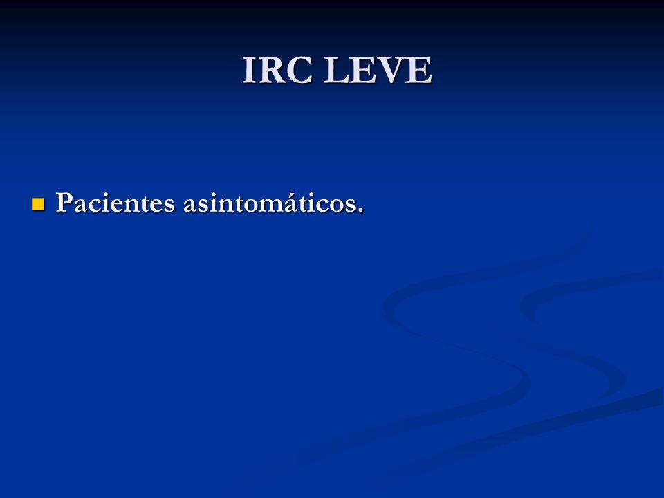 IRC LEVE Pacientes asintomáticos.